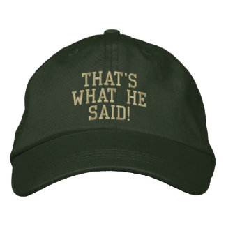 That s What He Said Embroidered Baseball Cap