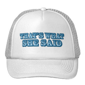That s What She Said Mesh Hats