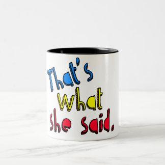 that s what she said mug