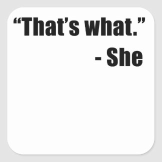 That s What She Said Sticker
