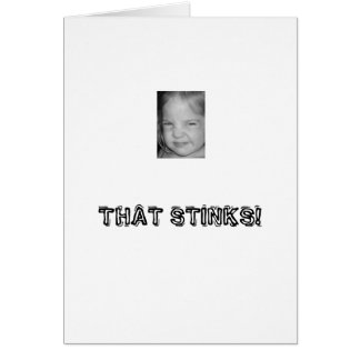 THAT STINKS! GREETING CARD