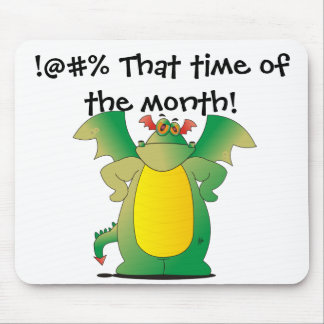 That Time of The Month! Mouse Pad