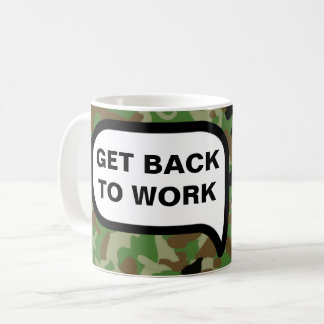 That Was A Great Joke. Now Get Back To Work. Coffee Mug