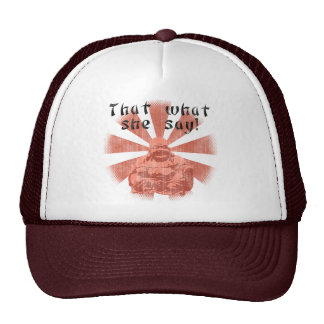 That What She Say! Hat