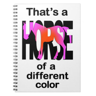 That's a Horse of a Different Color Print Spiral Note Book
