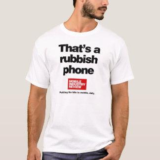 That's a rubbish phone T-Shirt