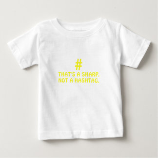 Thats a Sharp Not a Hashtag Baby T-Shirt