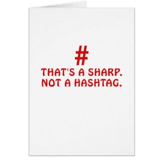 Thats a Sharp Not a Hashtag Card