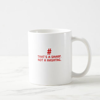 Thats a Sharp Not a Hashtag Coffee Mug