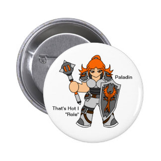 """That's how I """"role"""" - paladin Buttons"""