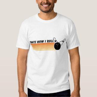 Thats How I Roll... Bowling Shirt