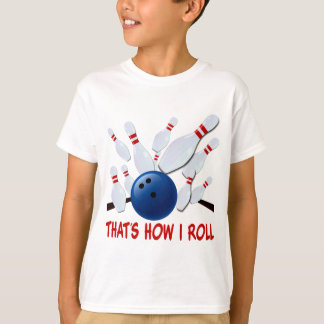 THAT'S HOW I ROLL - BOWLING STRIKE TEE SHIRT