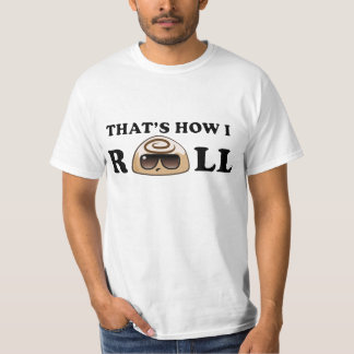 That's How I Roll: Cinnamon Roll T-Shirt