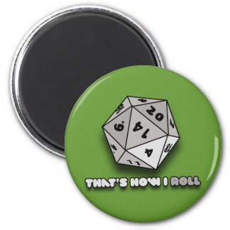 That's How I Roll d20 6 Cm Round Magnet