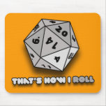 That's How I Roll d20 Mouse Mat