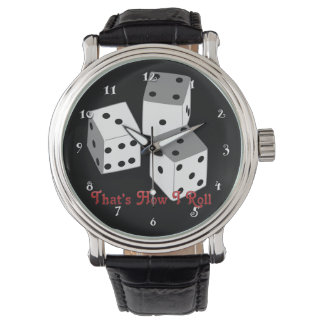 That's How I Roll - Dice Watch