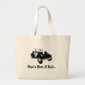 That's how I roll model A old car Ford Bag