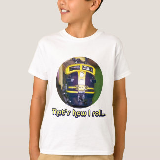 That's how I roll...Model Train T-Shirt