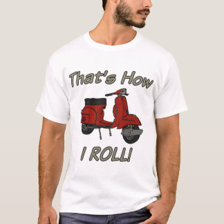 That's How I Roll Moped T-Shirt
