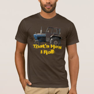 That's How I Roll Old Tractor T-Shirt