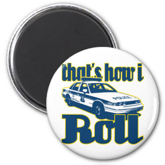 Thats How I Roll Police 6 Cm Round Magnet