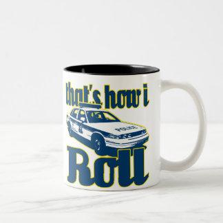 Thats How I Roll Police Mugs
