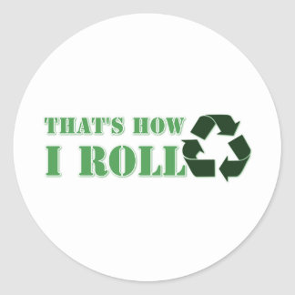 That's How I Roll Recycle Design Classic Round Sticker