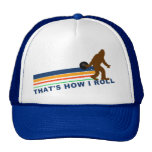 That's How I Roll (Squatch) Hats
