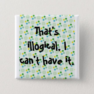 That's illogical, I can't have it. 15 Cm Square Badge