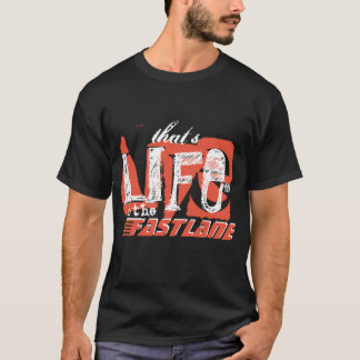 That's Life in the fast lane Dark T-Shirt