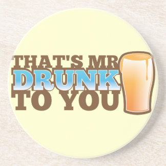 That's MR DRUNK to you! Beverage Coasters