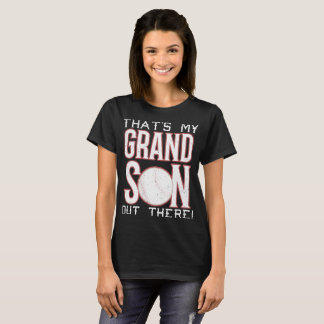That's My Grandson Out There Baseball T-Shirt