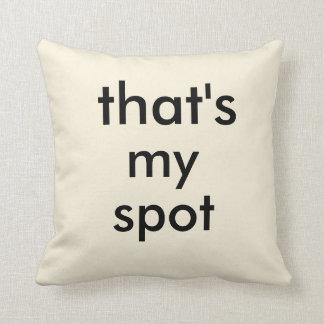 That's My Spot Throw Pillows