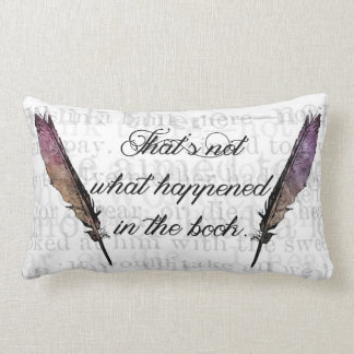 That's Not What Happened In The Book Cushion