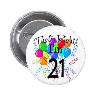 That's Right I'm 21 - Birthday 6 Cm Round Badge