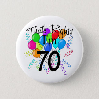 That's Right I'm 70 - Birthday 6 Cm Round Badge