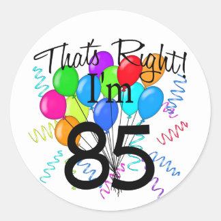 That's Right I'm 85 - Birthday Round Sticker