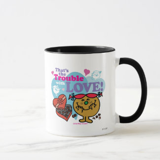 That's the Trouble with Love! Mug