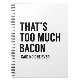 That's Too Much Bacon Notebook