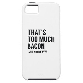 That's Too Much Bacon Tough iPhone 5 Case