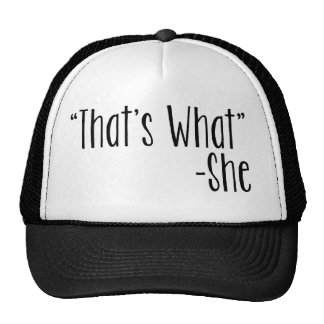 """That's What"" -She Cap"