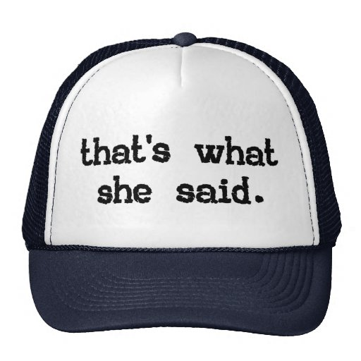THAT'S WHAT SHE SAID MESH HATS