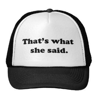 That's what she said 1 cap