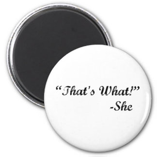That's What She Said 6 Cm Round Magnet