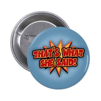 That's What She Said Bang 6 Cm Round Badge