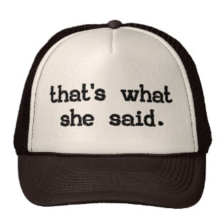 THAT'S WHAT SHE SAID TRUCKER HATS