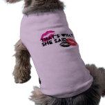 THat's What She Said. Dog Shirt