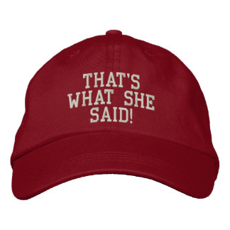 That's What She Said! Embroidered Baseball Cap