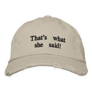 That's what she said! baseball cap