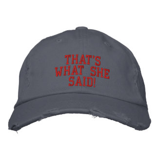 That's What She Said! Embroidered Baseball Caps